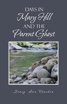 Cover image for Days in Mary Hill and the Parent Ghost