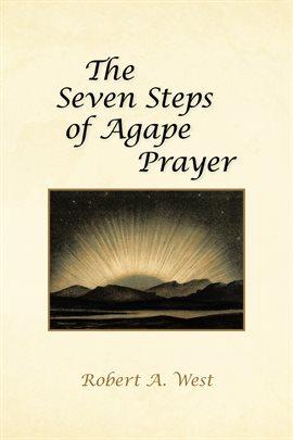 Cover image for The Seven Steps of Agape Prayer