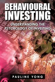 Behavioural investing : understanding the psychology of investing cover image