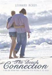 The beach connection. A Man and Woman Make a Connection After Meeting at the Beach cover image