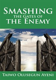 Smashing the Gates of the Enemy