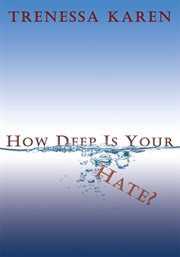 How deep is your hate? cover image