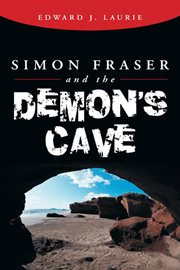 Simon Fraser and the Demon's Cave