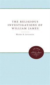 The Religious Investigations Of William James