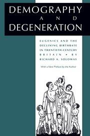 Demography and Degeneration