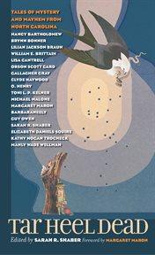 Tar Heel dead: tales of mystery and mayhem from North Carolina cover image
