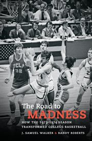 The road to madness: how the 1973-1974 season transformed college basketball cover image