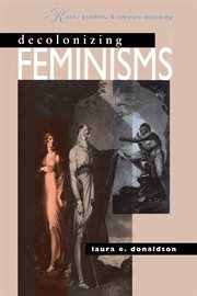 Decolonizing feminisms : race, gender & empire building cover image