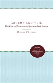 Mirror and veil : the historical dimension of Spenser's Faerie queene cover image