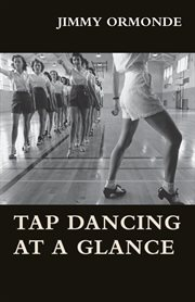 Tap dancing at a glance cover image