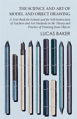 Cover image for The Science and Art of Model and Object Drawing
