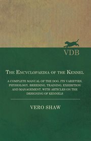The Encyclopaedia Of The Kennel