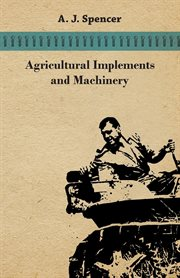 Handbook of the collections illustrating agricultural implements and machinery : a brief survey of the machines and implements which are available to the farmer, with notes on their development cover image