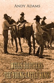 Wells brothers : the young cattle kings cover image