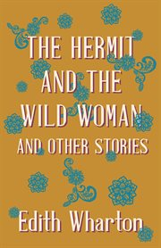 The hermit and the wild woman, and other stories cover image