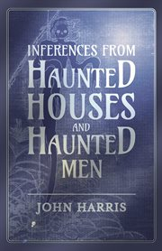 Inferences from haunted houses and haunted men cover image