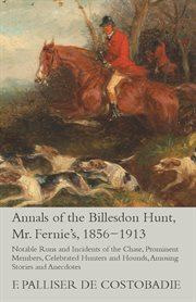 Annals of the Billesdon Hunt (Mr. Fernie's) 1856-1913
