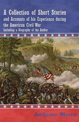 Cover image for A Collection of Short Stories and Accounts of his Experience during the American Civil War