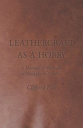 Leathercraft As A Hobby