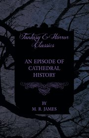 Episode of Cathedral History (Fantasy and Horror Classics)