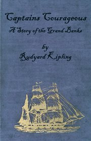 Captains Courageous - A Story of the Grand Banks