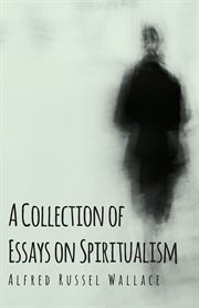 Collection of Essays on Spiritualism