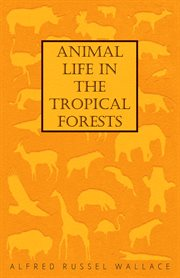 Animal Life in the Tropical Forests