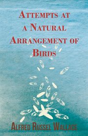 Attempts at A Natural Arrangement of Birds