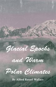 Glacial Epochs and Warm Polar Climates