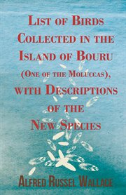 List of Birds Collected in the Island of Bouru (One of the Moluccas)