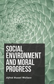 Social Environment and Moral Progress