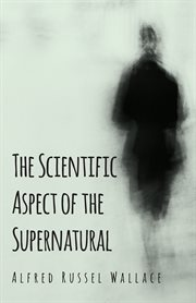 Scientific Aspect of the Supernatural