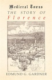 Story of Florence (Medieval Towns Series)