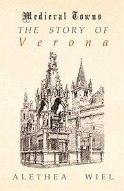 Story of Verona (Medieval Towns Series)