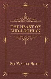 The heart of Mid-Lothian cover image