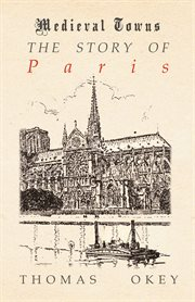 Story of Paris (Medieval Towns Series)
