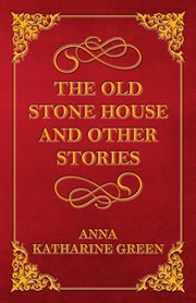 The old stone house and other stories cover image