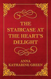 A difficult problem, the staircase at the Heart's Delight and other stories cover image