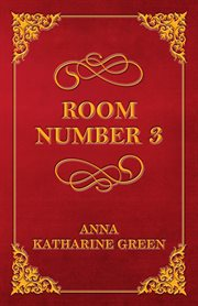 Room number 3: and other detective stories cover image