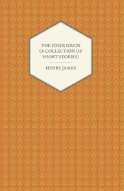 Finer Grain (A Collection of Short Stories)