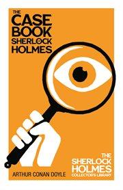 Case-Book of Sherlock Holmes (Sherlock Holmes Series)