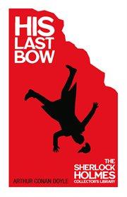 His Last Bow (Sherlock Holmes Series)