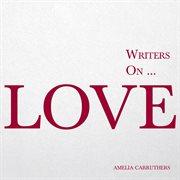 Writers On' Love