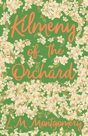 Kilmeny of the orchard cover image
