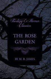 Rose Garden (Fantasy and Horror Classics)
