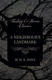 Neighbour's Landmark (Fantasy and Horror Classics) cover image