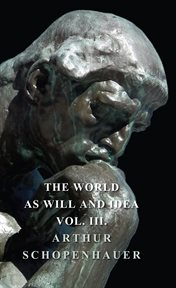 World As Will and Idea - Vol III