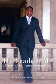 He leadeth me. A Story of How Good Overcame Evil cover image