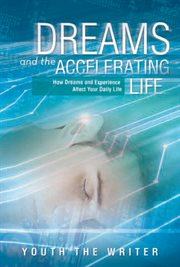 Dreams and the Accelerating Life