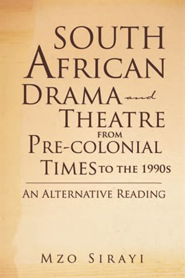 Cover image for South African Drama and Theatre from Pre-Colonial Times to the 1990s